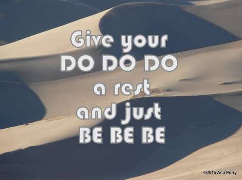 Give your do do do a rest and just be be be