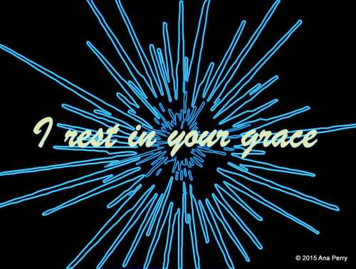 I rest in your grace